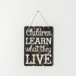 "Cuadro ""Children learn what they live"""
